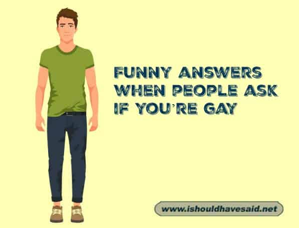Great comebacks when someone is calling you gay or a fag. Check out our top ten comeback lists. www.ishouldhavesaid.net.