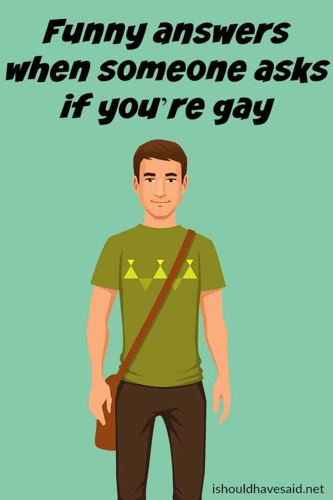 what to say if people call you gay