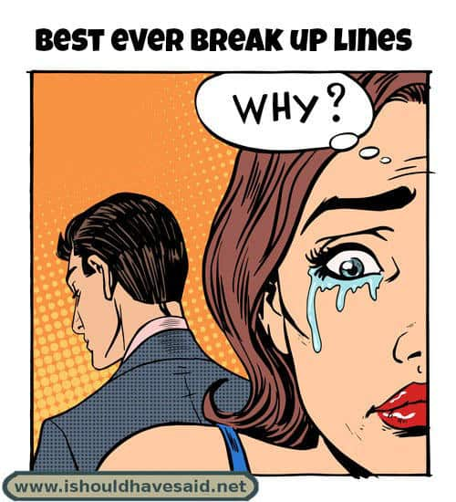 Funny break up lines. Check out our top ten comeback lists at www.ishouldhavenet.net.