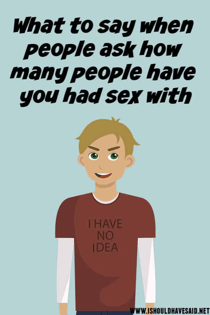 Funny answers to how many people have you had sex with