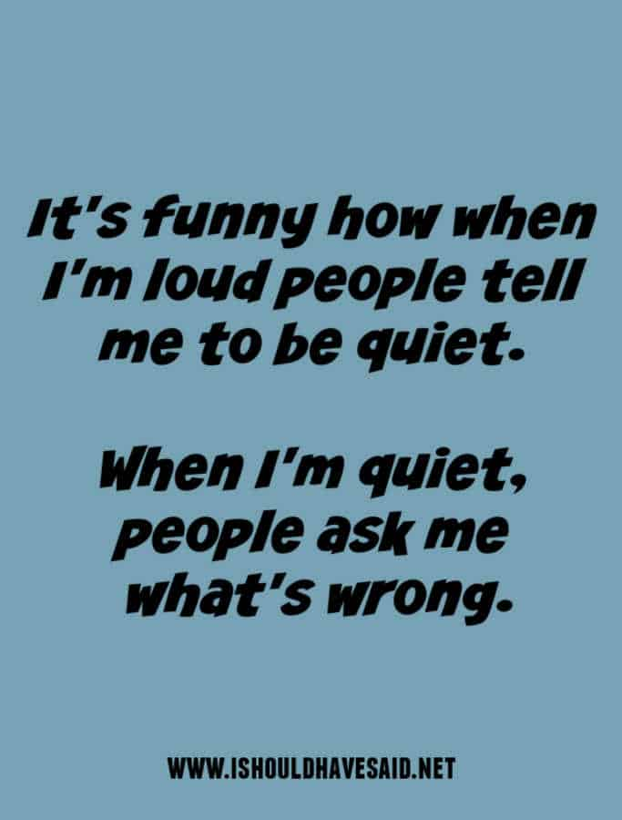 Check out what to say when people call you quiet