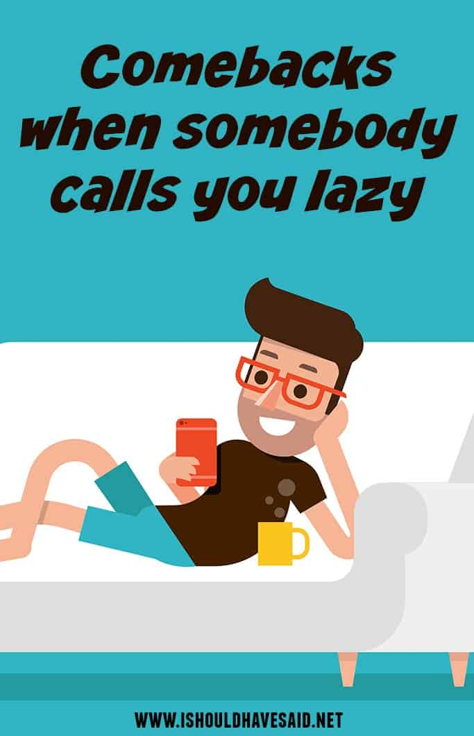 Funny replies when you are called lazy