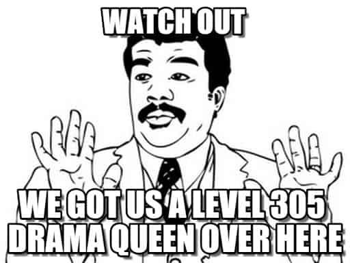 drama queen meme