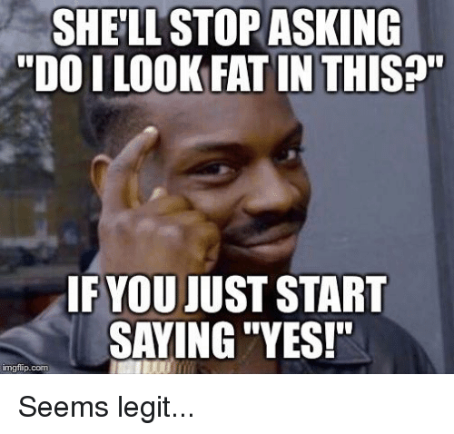 comebacks when someone asks if they look fat