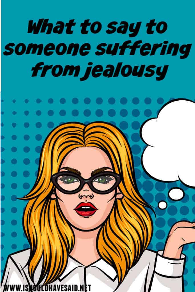 What to say to a JEALOUS PERSON