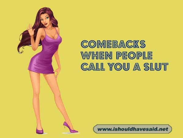 What to say when people call you a sult. Check out our top ten comeback lists at www.ishouldhavesaid.net .