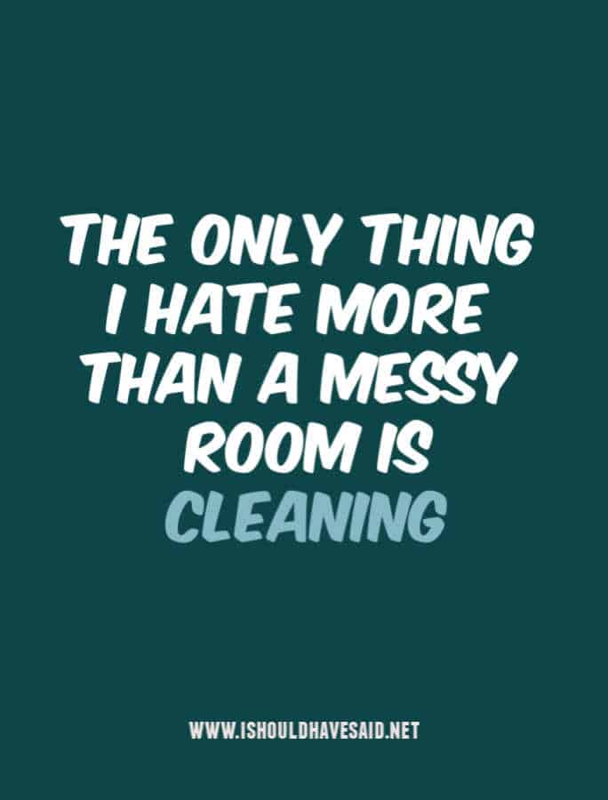 Funny replies to clean your room