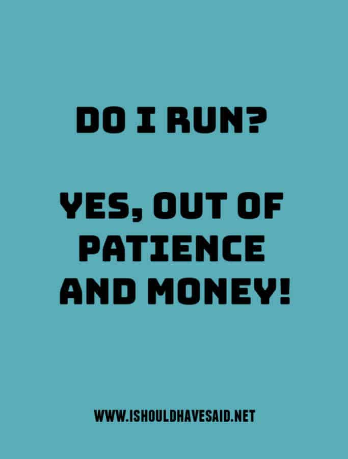 Funny replies when people ask if you run