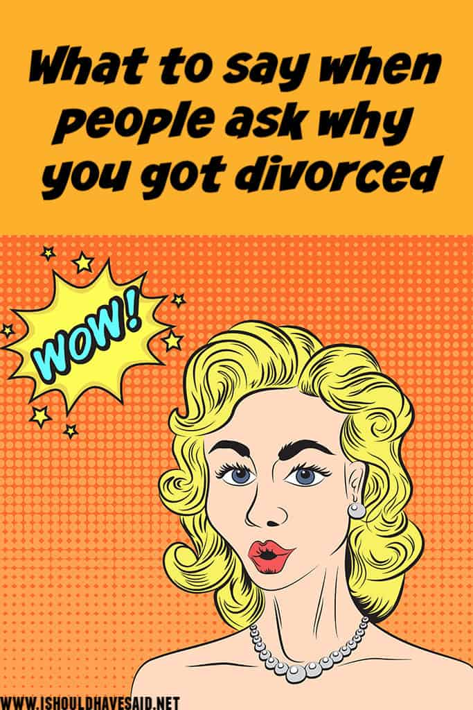 Funny replies when someone asks why you got divorced