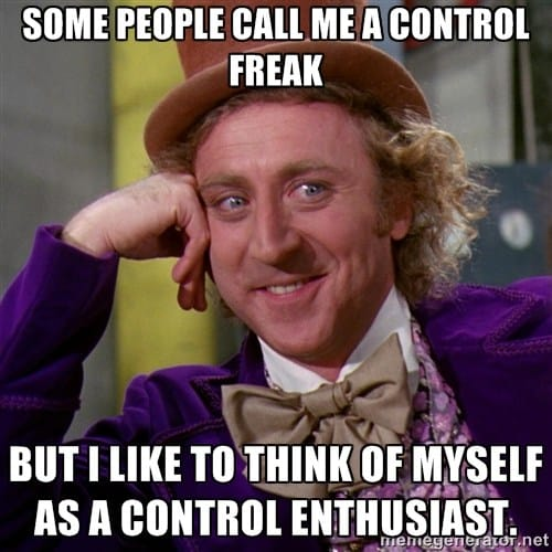 what to say when people call you a control freak
