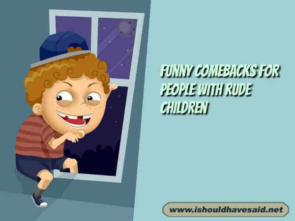Use our great comebacks talking to a parent who will not discipline her kid. Check out our top ten comeback lists at www.ishouldhavenet.net.