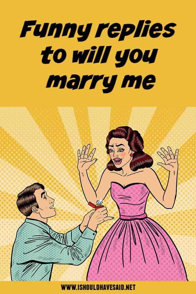 Funny6 replies to will you marry me