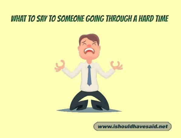 Kind words to say to someone going through a difficult time. Check out our top ten comeback lists. www.ishouldhavesaid.net.