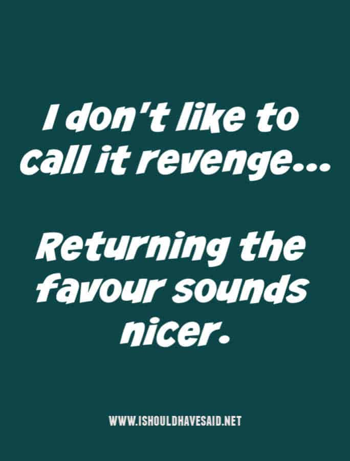 When you are accused of seeking revenge