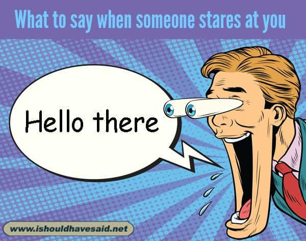 Funny replies when someone stares at you. Check out our top ten comeback lists. www.ishouldhavesaid.net.