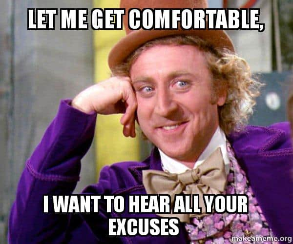 comebacks for someone who always makes excuses