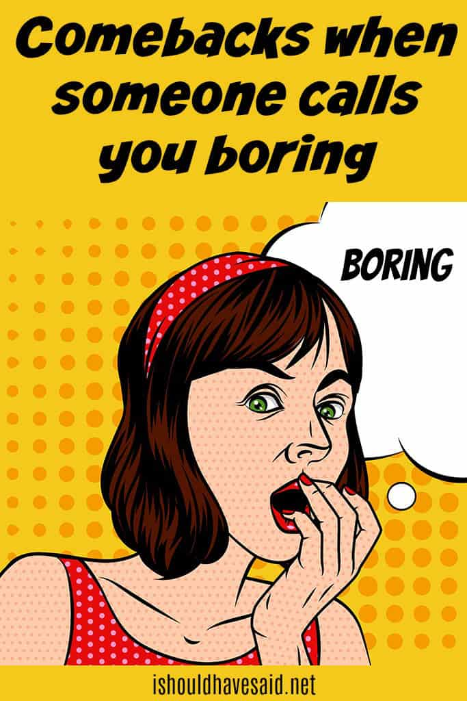 How to respond if someone calls you boring