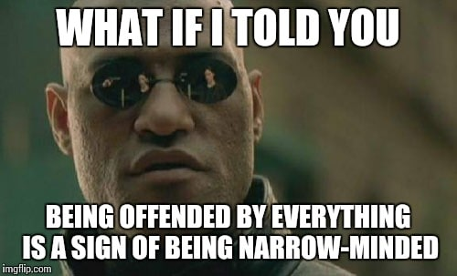 What to say to someone who is offended by everything