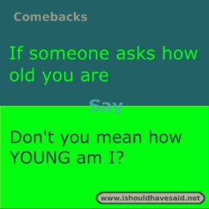 How to answer how old are you clever answer