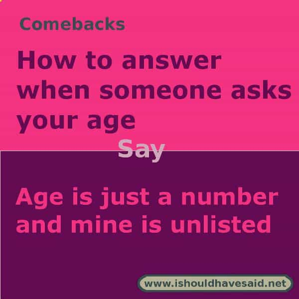 How to answer how old are you