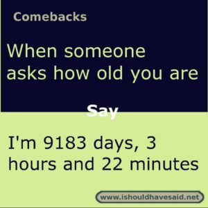 funny answers how old are you