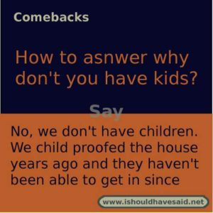 how to answer why don't you have kids small