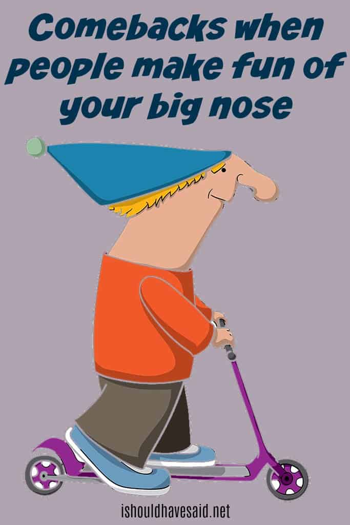 What to say when someone comments on your big nose