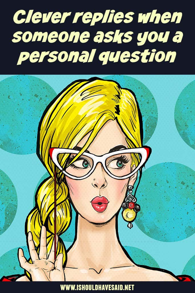 What to say when you don't want to answer a personal question