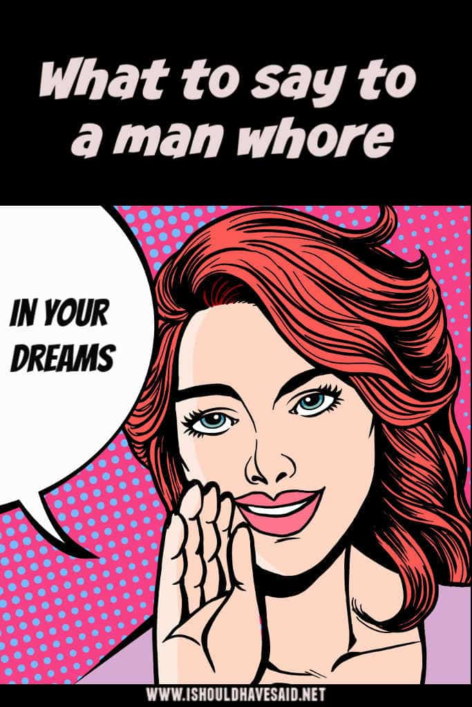 What to say to a man whore
