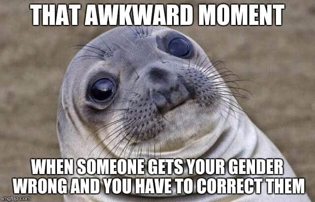 Comebacks when someone gets your gender wrong