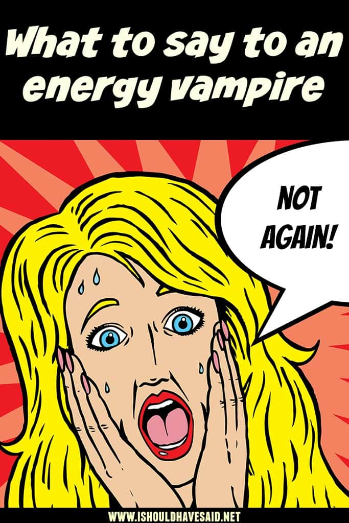 How to tell an ENERGY VAMPIRE to back off