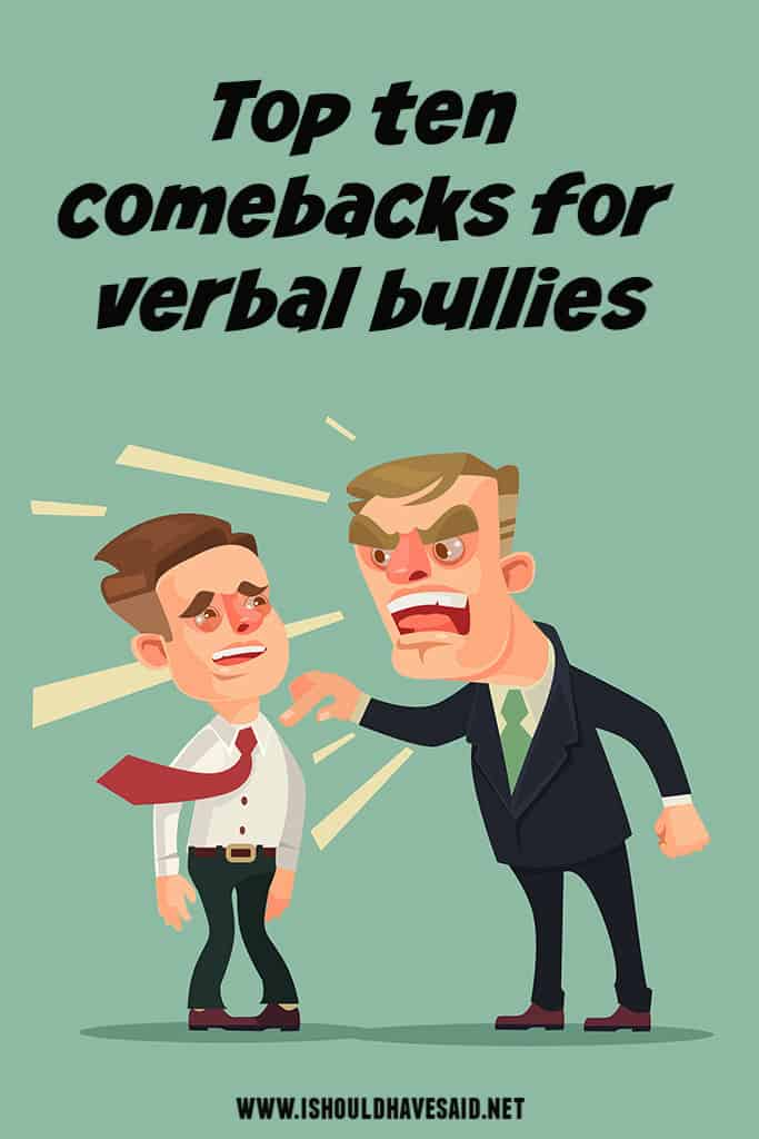 Great comebacks for VERBAL BULLIES
