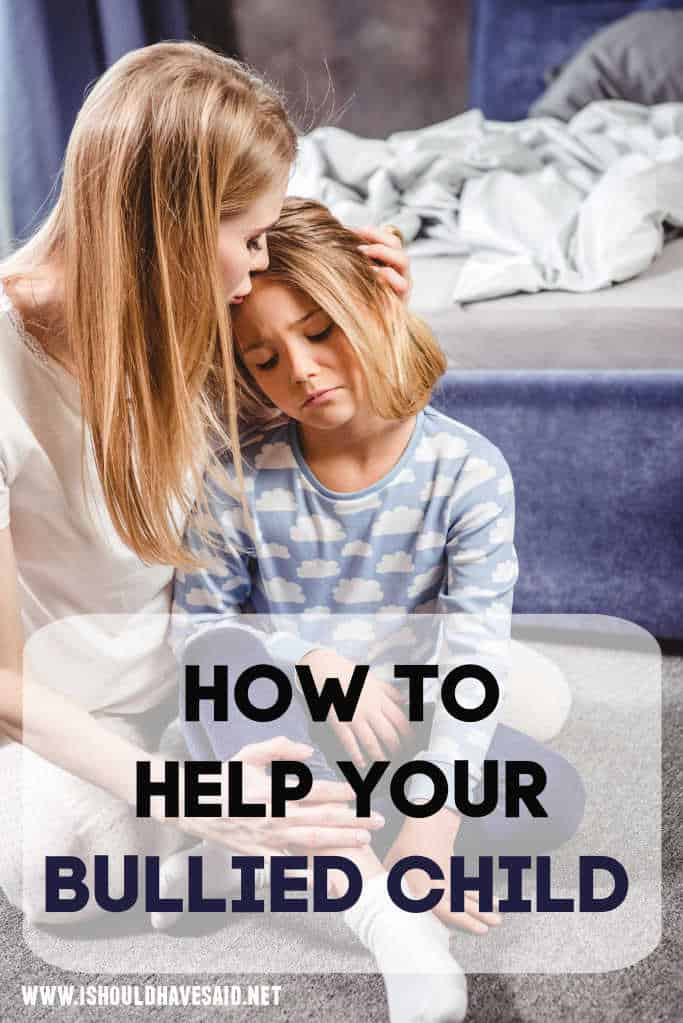 How to help your bullied child.
