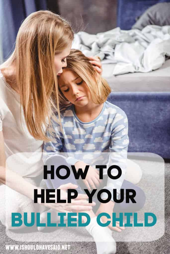 How to help when your child is being bullied