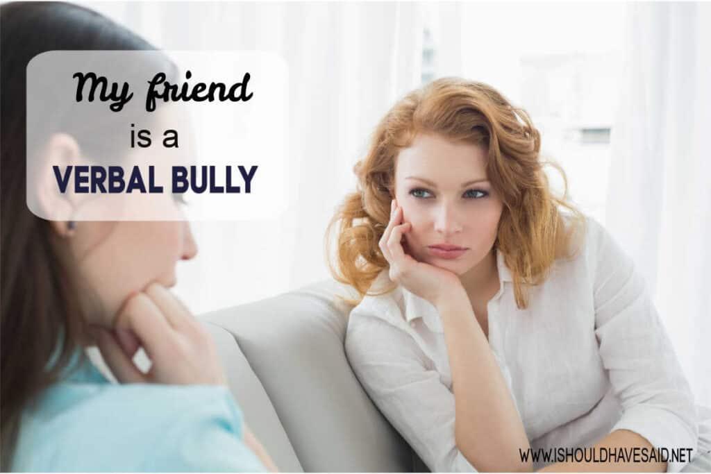 My friend is a bully