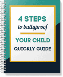 4 steps to bullyproof your child quickly